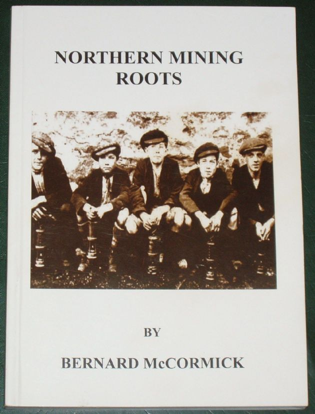 Northern Mining Roots, by Bernard McCormick